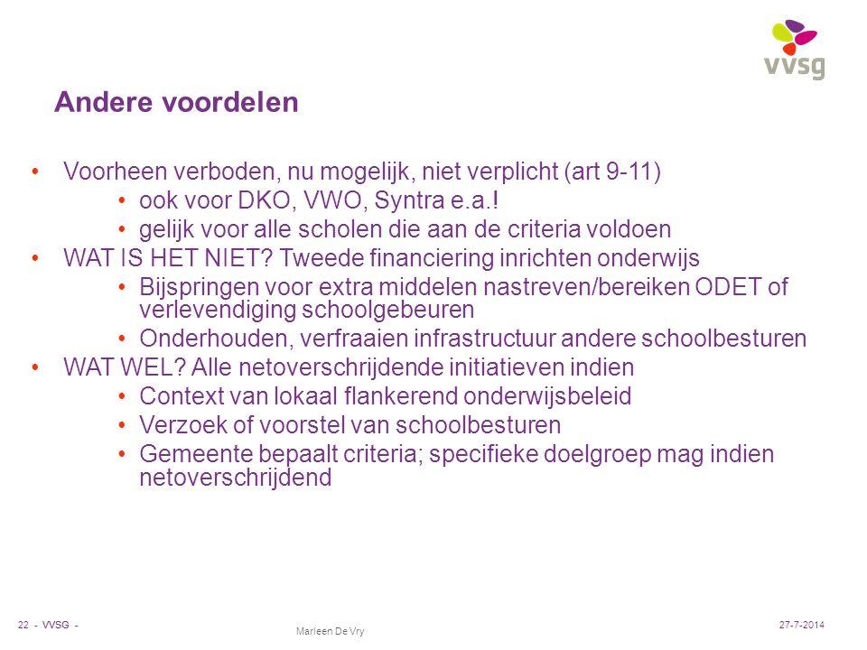 VVSG - Marleen De Vry Andere voordelen Voorheen verboden, nu mogelijk, niet verplicht (art 9-11) ook voor DKO, VWO, Syntra e.a.! gelijk voor alle scho