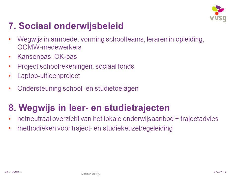 VVSG - Marleen De Vry 7. Sociaal onderwijsbeleid Wegwijs in armoede: vorming schoolteams, leraren in opleiding, OCMW-medewerkers Kansenpas, OK-pas Pro