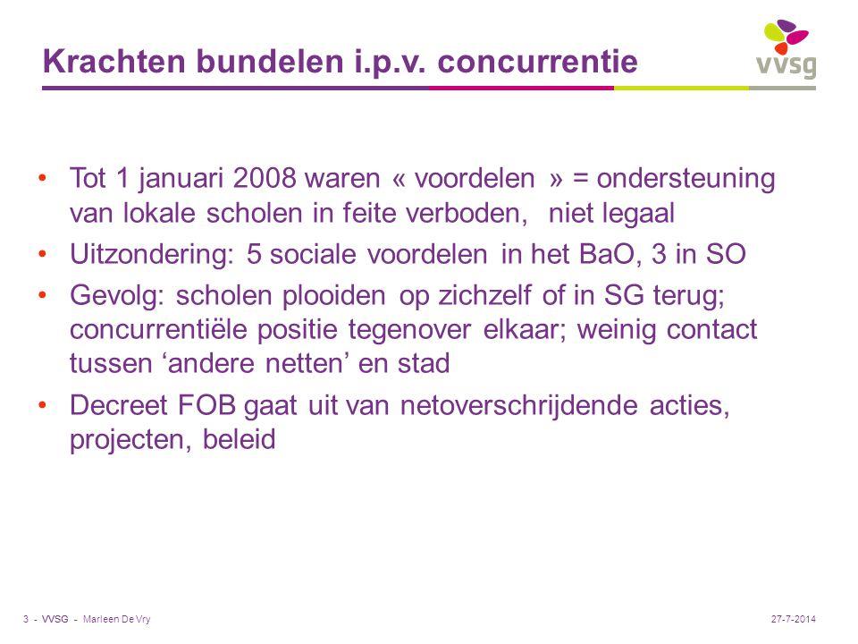 VVSG - Krachten bundelen i.p.v. concurrentie Tot 1 januari 2008 waren « voordelen » = ondersteuning van lokale scholen in feite verboden, niet legaal