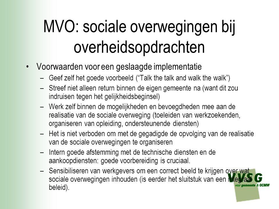 """MVO: sociale overwegingen bij overheidsopdrachten Voorwaarden voor een geslaagde implementatie –Geef zelf het goede voorbeeld (""""Talk the talk and walk"""