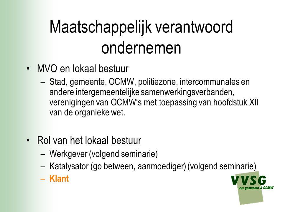 Maatschappelijk verantwoord ondernemen MVO en lokaal bestuur –Stad, gemeente, OCMW, politiezone, intercommunales en andere intergemeentelijke samenwer