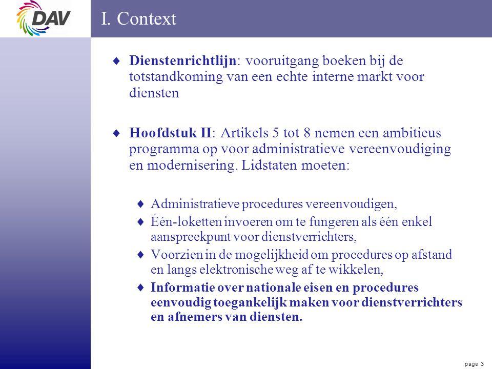 page 3 I. Context  Dienstenrichtlijn: vooruitgang boeken bij de totstandkoming van een echte interne markt voor diensten  Hoofdstuk II: Artikels 5 t