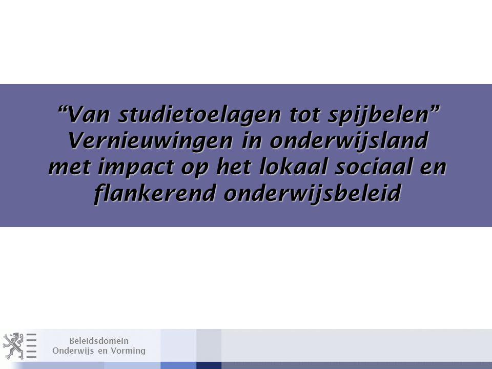 Beleidsdomein Onderwijs en Vorming Van studietoelagen tot spijbelen Welkomstwoord Layout Edwin Kindermans