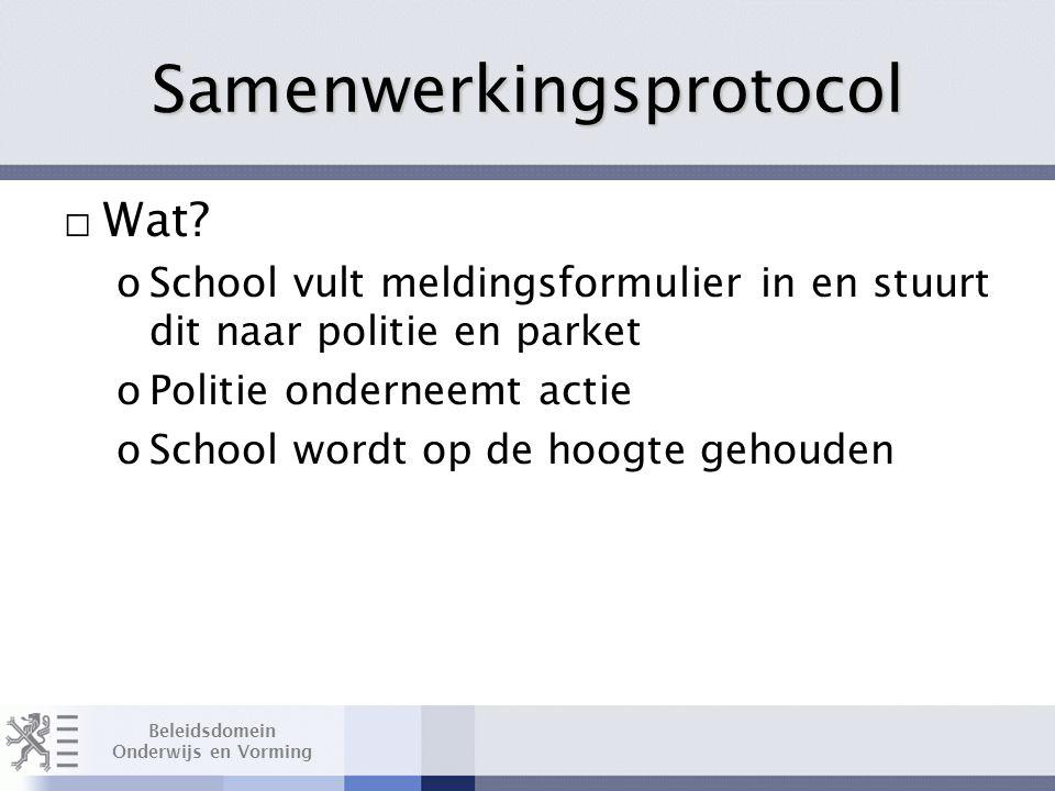 Beleidsdomein Onderwijs en Vorming Samenwerkingsprotocol □ Wat.