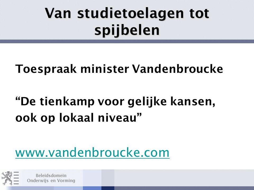 Beleidsdomein Onderwijs en Vorming Van studietoelagen tot spijbelen Toespraak minister Vandenbroucke De tienkamp voor gelijke kansen, ook op lokaal niveau www.vandenbroucke.com