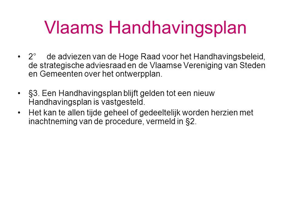 Vlaams Handhavingsplan 2° de adviezen van de Hoge Raad voor het Handhavingsbeleid, de strategische adviesraad en de Vlaamse Vereniging van Steden en G
