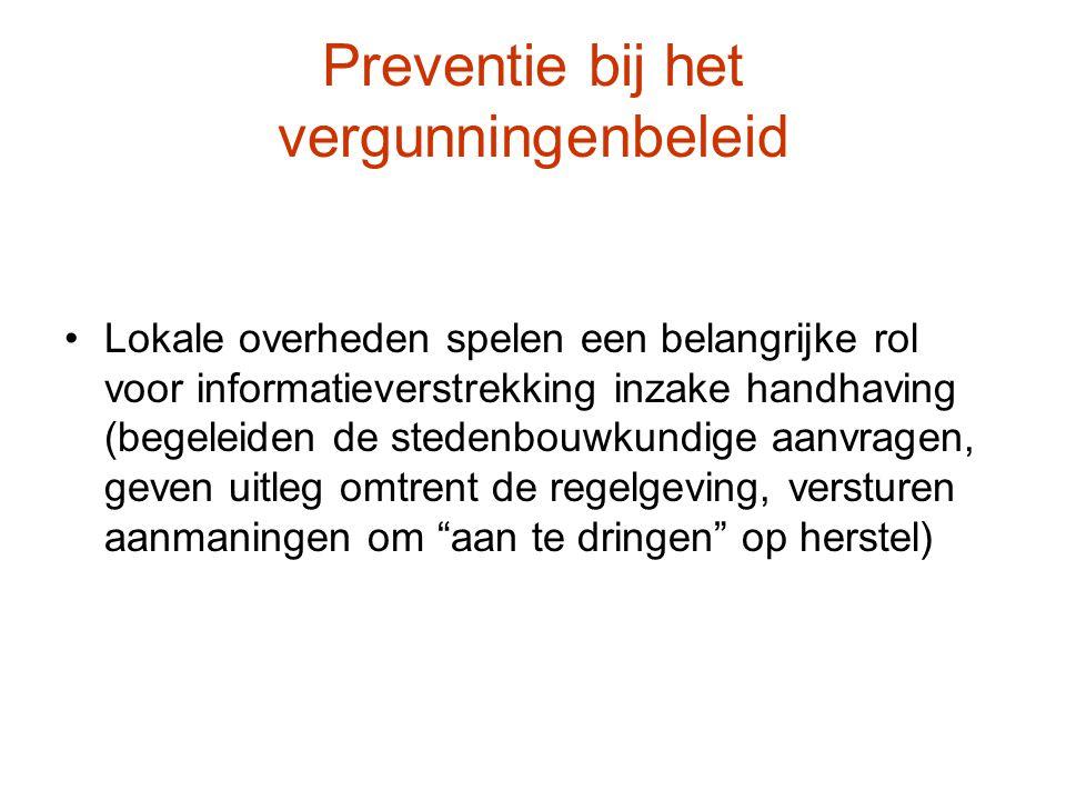 Preventie bij het vergunningenbeleid Lokale overheden spelen een belangrijke rol voor informatieverstrekking inzake handhaving (begeleiden de stedenbo