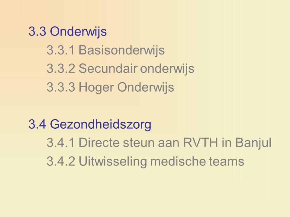 3.3 Onderwijs 3.3.1 Basisonderwijs 3.3.2 Secundair onderwijs 3.3.3 Hoger Onderwijs 3.4 Gezondheidszorg 3.4.1 Directe steun aan RVTH in Banjul 3.4.2 Ui