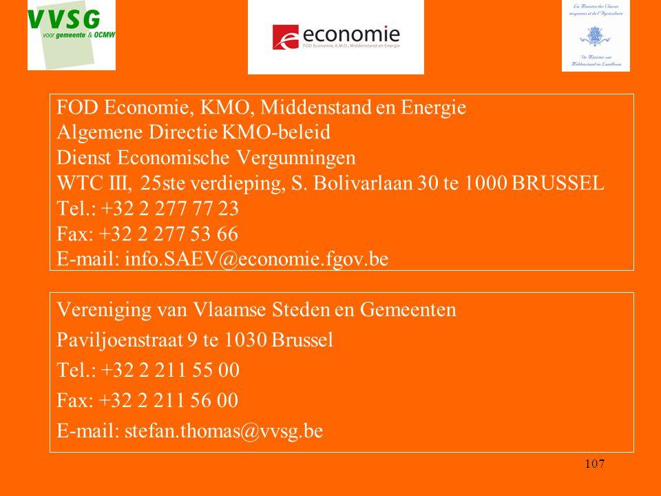 107 FOD Economie, KMO, Middenstand en Energie Algemene Directie KMO-beleid Dienst Economische Vergunningen WTC III, 25ste verdieping, S. Bolivarlaan 3
