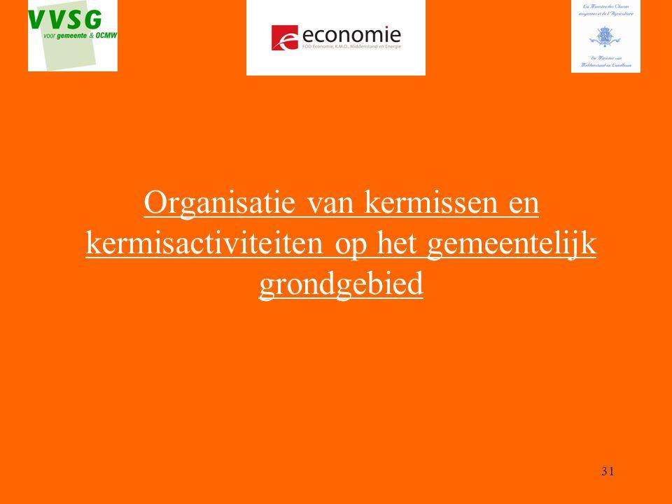 31 Organisatie van kermissen en kermisactiviteiten op het gemeentelijk grondgebied
