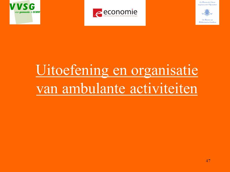 47 Uitoefening en organisatie van ambulante activiteiten