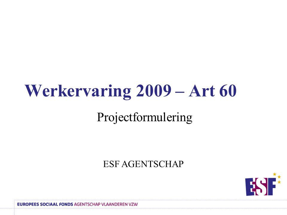 Werkervaring 2009 – Art 60 Projectformulering ESF AGENTSCHAP