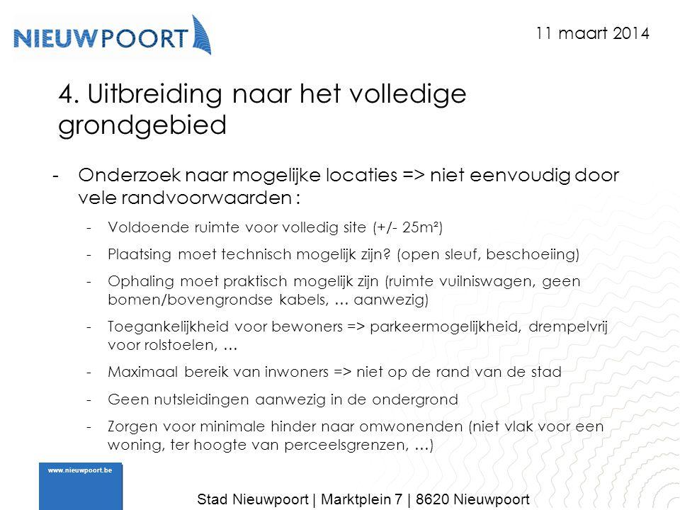 Stad Nieuwpoort | Marktplein 7 | 8620 Nieuwpoort www.nieuwpoort.be 4. Uitbreiding naar het volledige grondgebied -Onderzoek naar mogelijke locaties =>