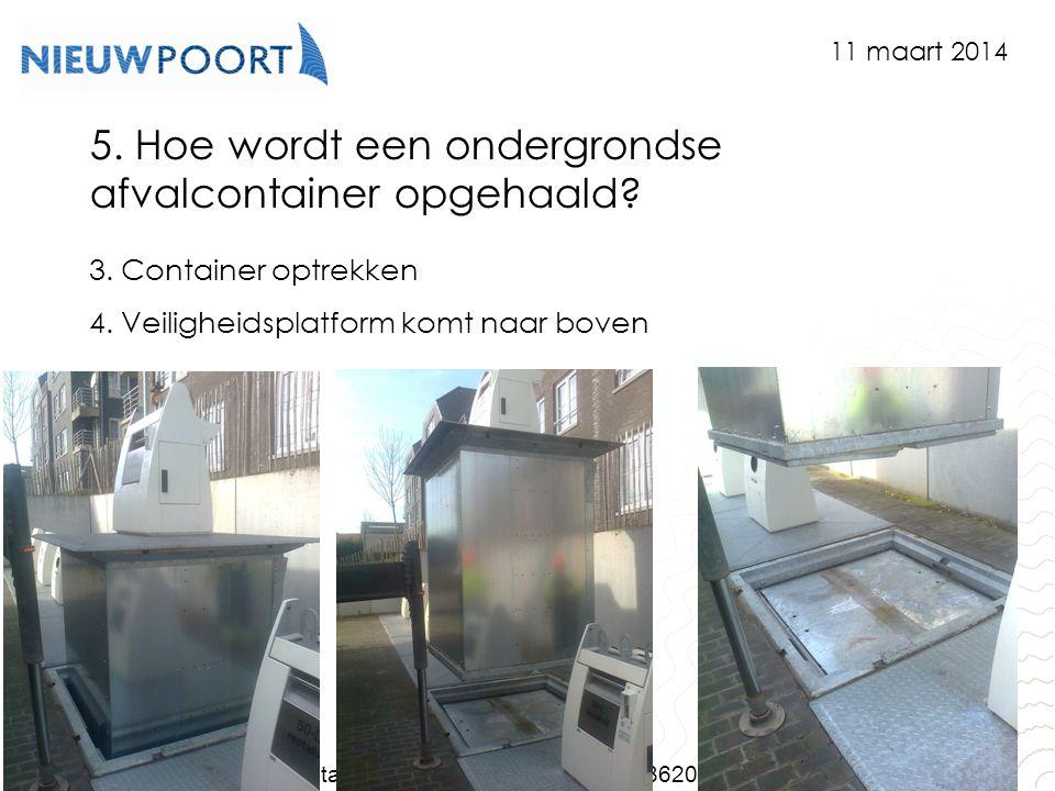 Stad Nieuwpoort | Marktplein 7 | 8620 Nieuwpoort www.nieuwpoort.be 5. Hoe wordt een ondergrondse afvalcontainer opgehaald? 3. Container optrekken 4. V