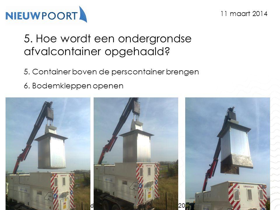 Stad Nieuwpoort | Marktplein 7 | 8620 Nieuwpoort www.nieuwpoort.be 5. Hoe wordt een ondergrondse afvalcontainer opgehaald? 5. Container boven de persc
