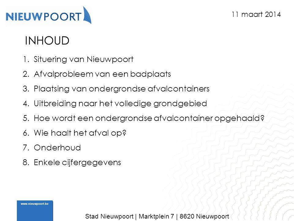 Stad Nieuwpoort | Marktplein 7 | 8620 Nieuwpoort www.nieuwpoort.be INHOUD 1.Situering van Nieuwpoort 2.Afvalprobleem van een badplaats 3.Plaatsing van