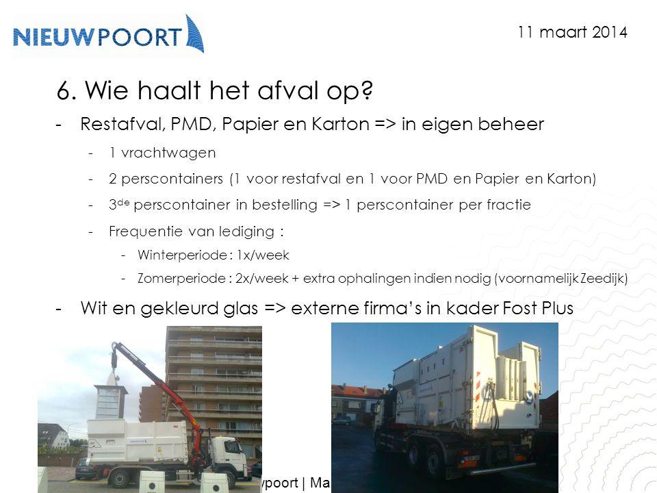 Stad Nieuwpoort | Marktplein 7 | 8620 Nieuwpoort www.nieuwpoort.be 6. Wie haalt het afval op? -Restafval, PMD, Papier en Karton => in eigen beheer -1