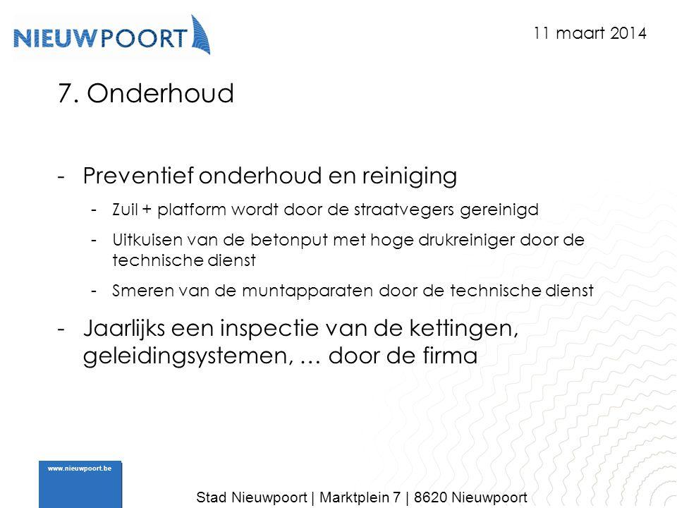 Stad Nieuwpoort | Marktplein 7 | 8620 Nieuwpoort www.nieuwpoort.be 7. Onderhoud -Preventief onderhoud en reiniging -Zuil + platform wordt door de stra