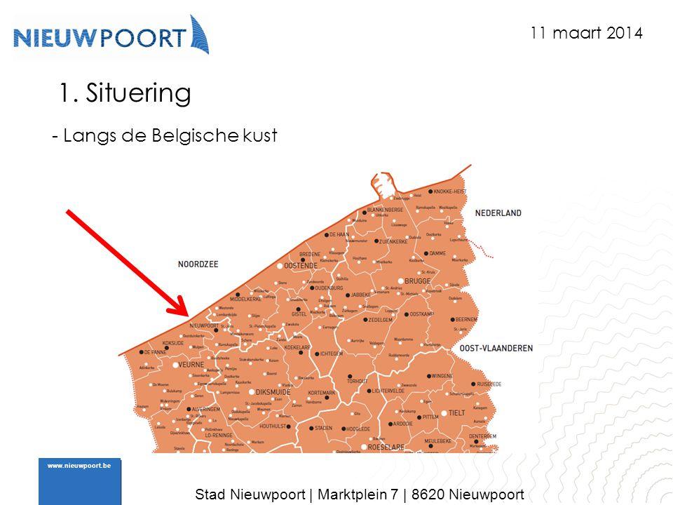Stad Nieuwpoort | Marktplein 7 | 8620 Nieuwpoort www.nieuwpoort.be 1. Situering - Langs de Belgische kust 11 maart 2014