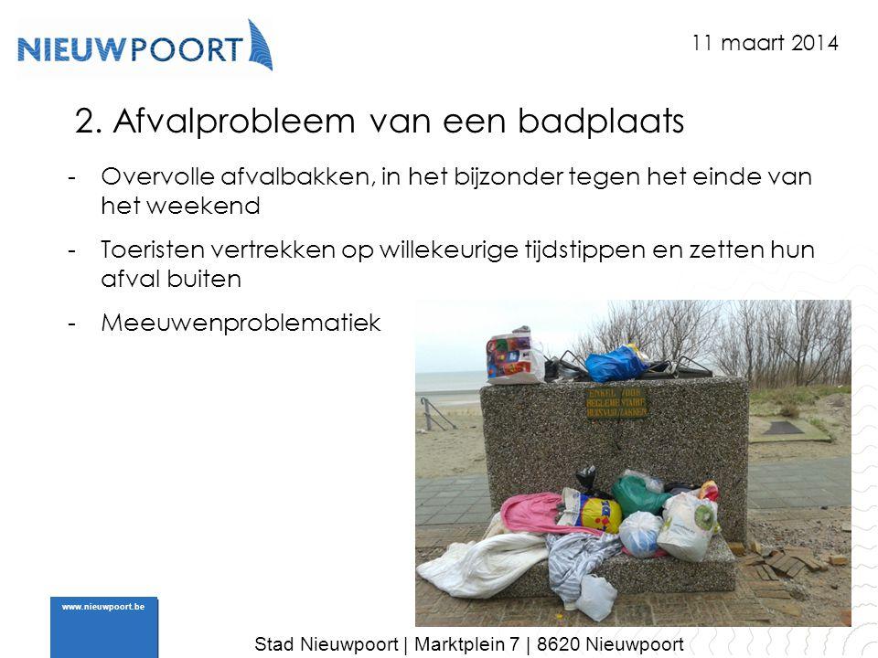 Stad Nieuwpoort | Marktplein 7 | 8620 Nieuwpoort www.nieuwpoort.be 2. Afvalprobleem van een badplaats 11 maart 2014 -Overvolle afvalbakken, in het bij