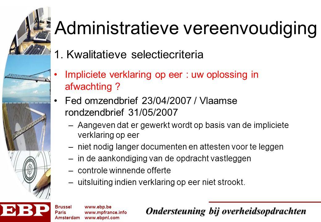 Ondersteuning bij overheidsopdrachten Brusselwww.ebp.be Pariswww.mpfrance.info Amsterdamwww.ebpnl.com Administratieve vereenvoudiging Impliciete verkl