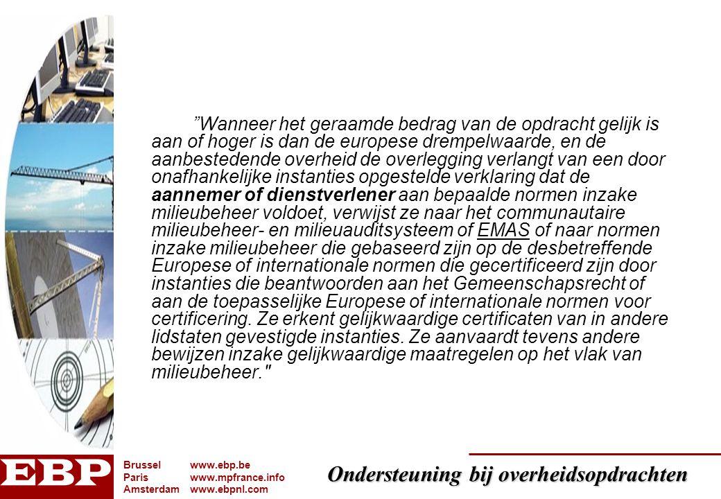 """Ondersteuning bij overheidsopdrachten Brusselwww.ebp.be Pariswww.mpfrance.info Amsterdamwww.ebpnl.com """"Wanneer het geraamde bedrag van de opdracht gel"""