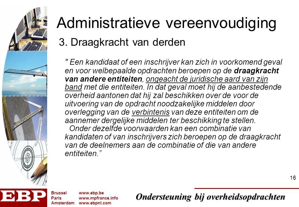 Ondersteuning bij overheidsopdrachten Brusselwww.ebp.be Pariswww.mpfrance.info Amsterdamwww.ebpnl.com 16