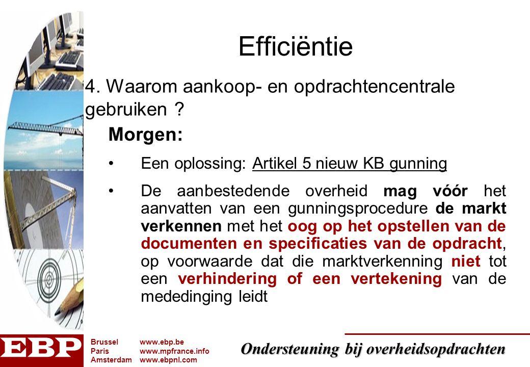Ondersteuning bij overheidsopdrachten Brusselwww.ebp.be Pariswww.mpfrance.info Amsterdamwww.ebpnl.com Efficiëntie Morgen: Een oplossing: Artikel 5 nie
