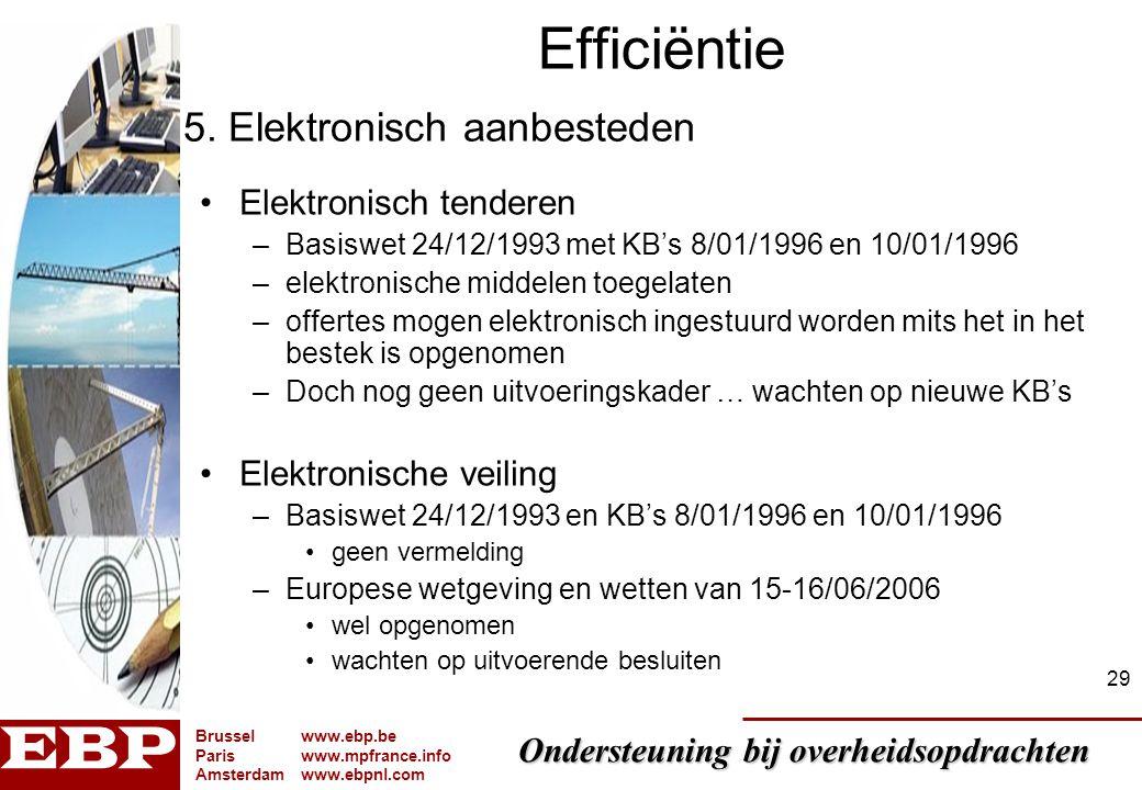 Ondersteuning bij overheidsopdrachten Brusselwww.ebp.be Pariswww.mpfrance.info Amsterdamwww.ebpnl.com 29 Efficiëntie Elektronisch tenderen –Basiswet 2