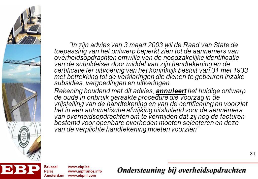 """Ondersteuning bij overheidsopdrachten Brusselwww.ebp.be Pariswww.mpfrance.info Amsterdamwww.ebpnl.com 31 """"In zijn advies van 3 maart 2003 wil de Raad"""