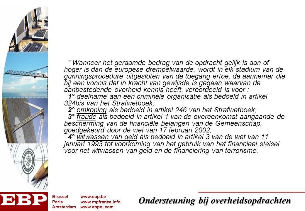 Ondersteuning bij overheidsopdrachten Brusselwww.ebp.be Pariswww.mpfrance.info Amsterdamwww.ebpnl.com