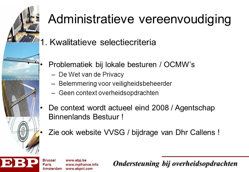 Ondersteuning bij overheidsopdrachten Brusselwww.ebp.be Pariswww.mpfrance.info Amsterdamwww.ebpnl.com Administratieve vereenvoudiging Problematiek bij