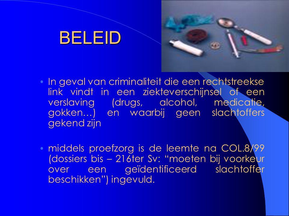BELEID In geval van criminaliteit die een rechtstreekse link vindt in een ziekteverschijnsel of een verslaving (drugs, alcohol, medicatie, gokken…) en