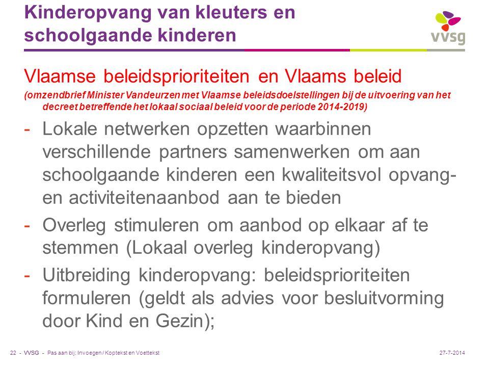 VVSG - Kinderopvang van kleuters en schoolgaande kinderen Vlaamse beleidsprioriteiten en Vlaams beleid (omzendbrief Minister Vandeurzen met Vlaamse be