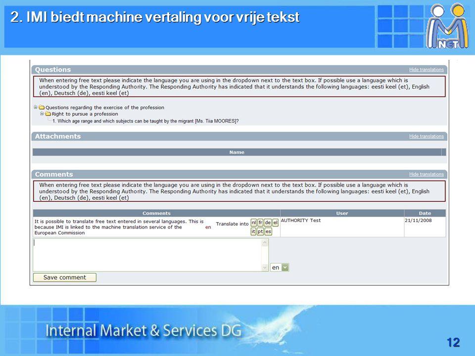 12 2. IMI biedt machine vertaling voor vrije tekst