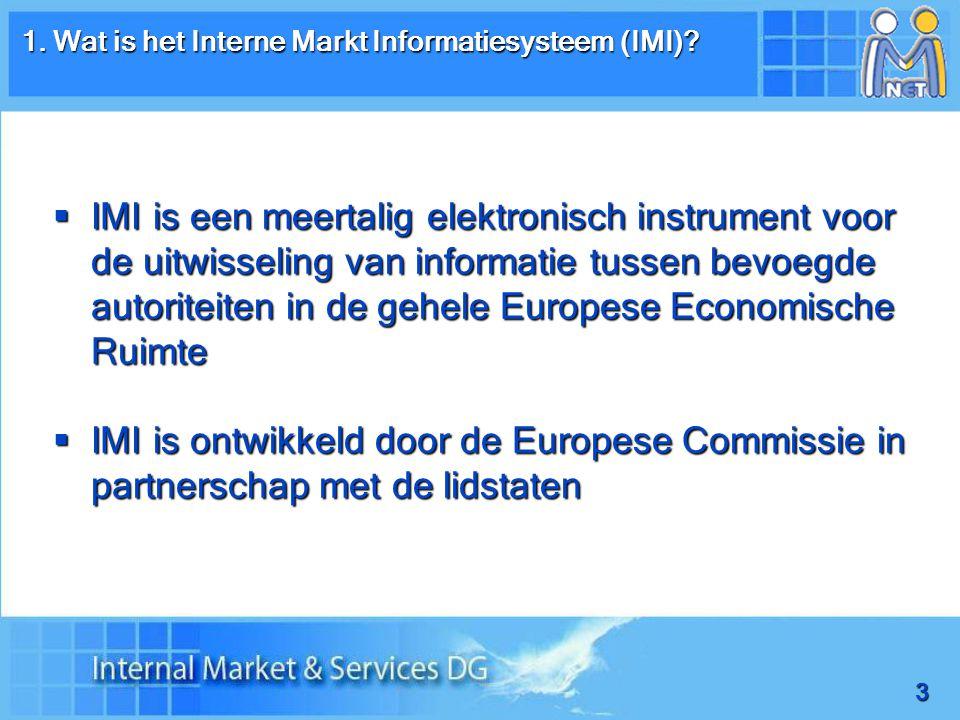 3 1. Wat is het Interne Markt Informatiesysteem (IMI).