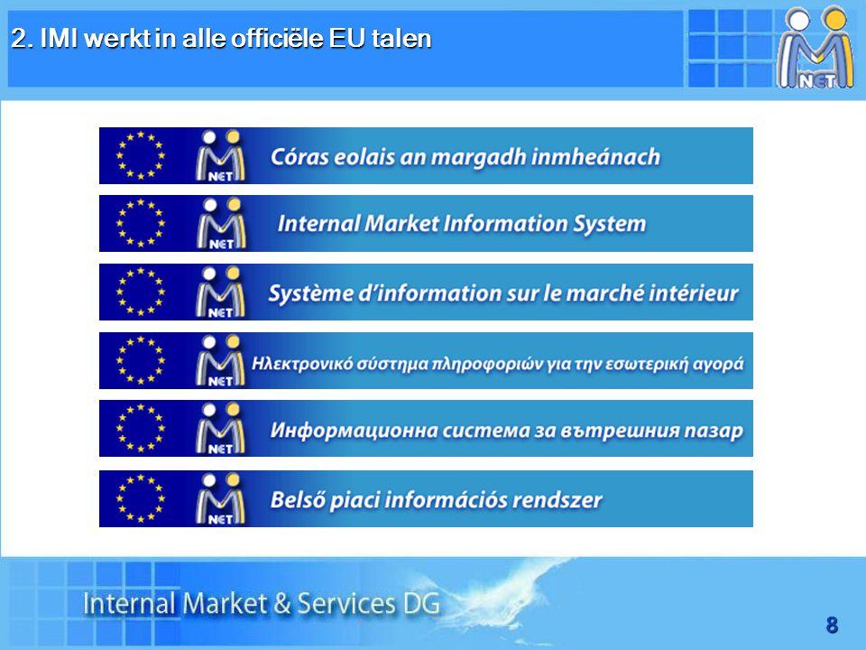 8 2. IMI werkt in alle officiële EU talen