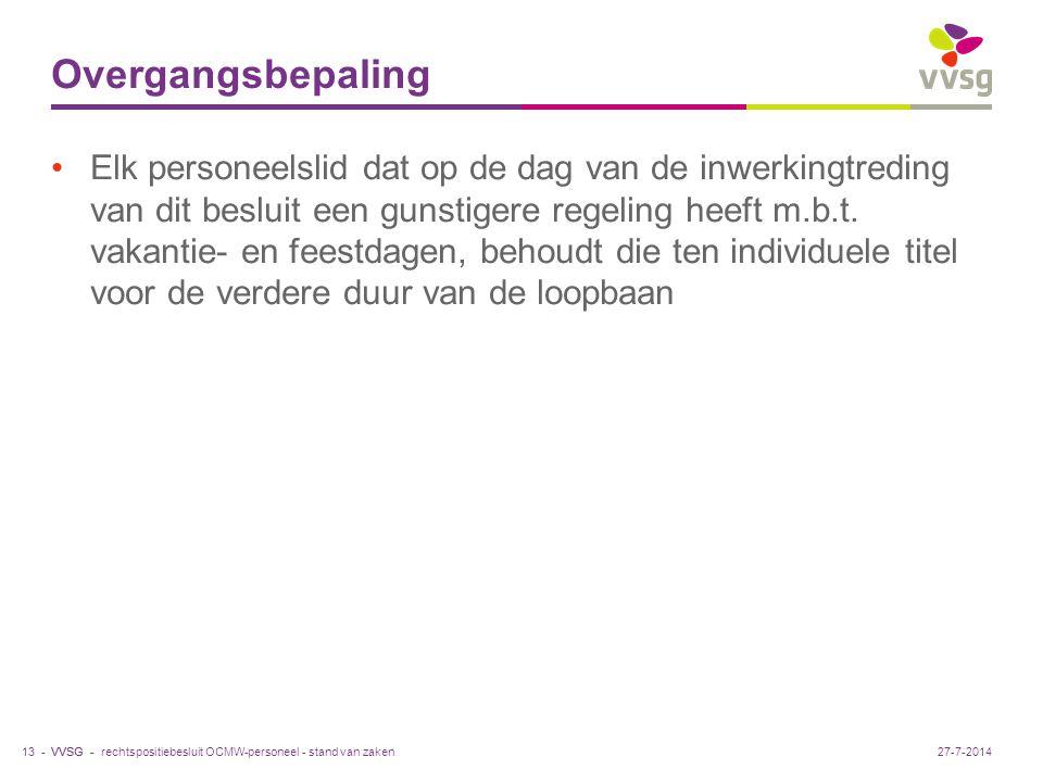 VVSG - Overgangsbepaling Elk personeelslid dat op de dag van de inwerkingtreding van dit besluit een gunstigere regeling heeft m.b.t.