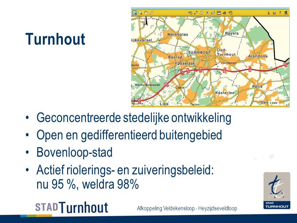 Turnhout Geconcentreerde stedelijke ontwikkeling Open en gedifferentieerd buitengebied Bovenloop-stad Actief riolerings- en zuiveringsbeleid: nu 95 %, weldra 98%
