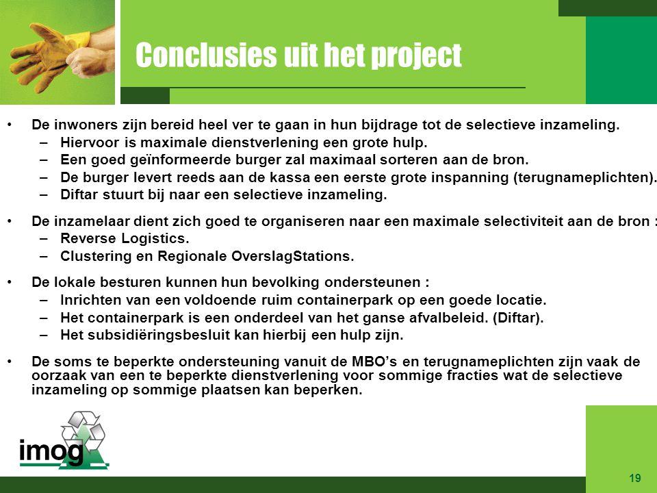 Conclusies uit het project De inwoners zijn bereid heel ver te gaan in hun bijdrage tot de selectieve inzameling. –Hiervoor is maximale dienstverlenin