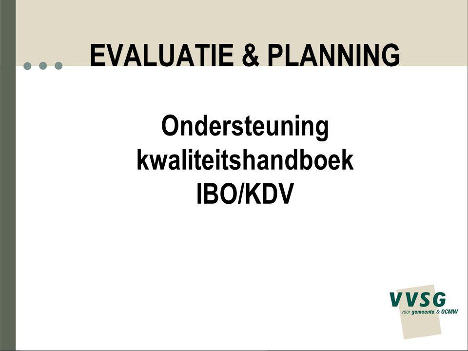 EVALUATIE & PLANNING Ondersteuning kwaliteitshandboek IBO/KDV