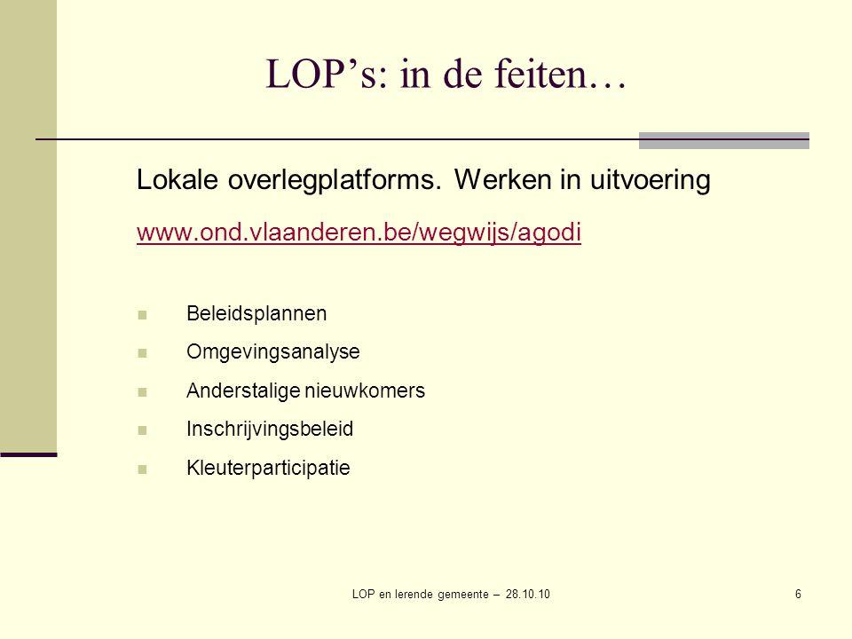 LOP en lerende gemeente – 28.10.106 LOP's: in de feiten… Lokale overlegplatforms.