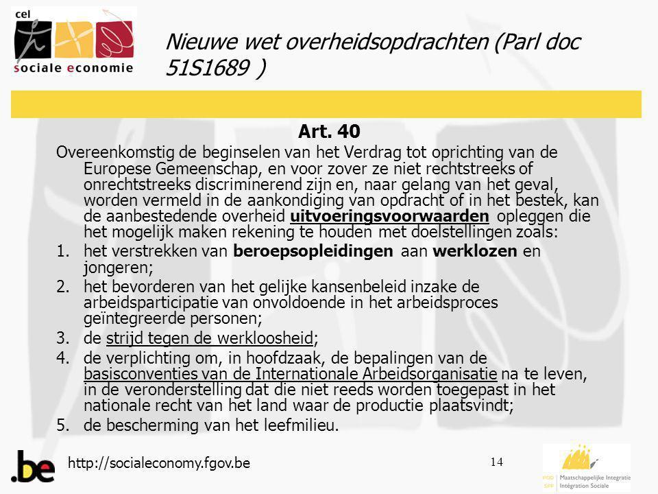 http://socialeconomy.fgov.be 14 Nieuwe wet overheidsopdrachten (Parl doc 51S1689 ) Art.