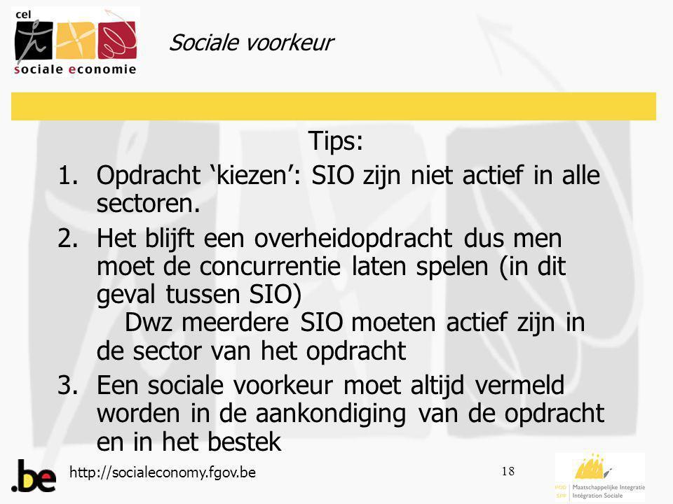 http://socialeconomy.fgov.be 18 Tips: 1.Opdracht 'kiezen': SIO zijn niet actief in alle sectoren.