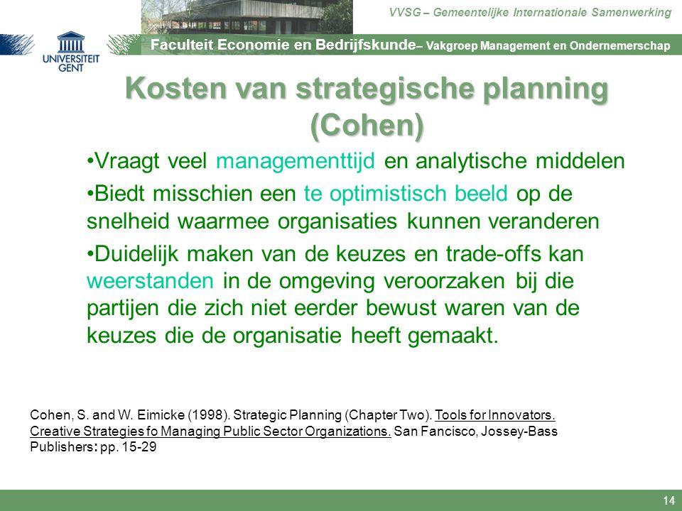Faculteit Economie en Bedrijfskunde – Vakgroep Management en Ondernemerschap VVSG – Gemeentelijke Internationale Samenwerking 14 Kosten van strategisc