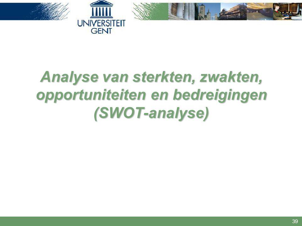 39 Analyse van sterkten, zwakten, opportuniteiten en bedreigingen (SWOT-analyse)