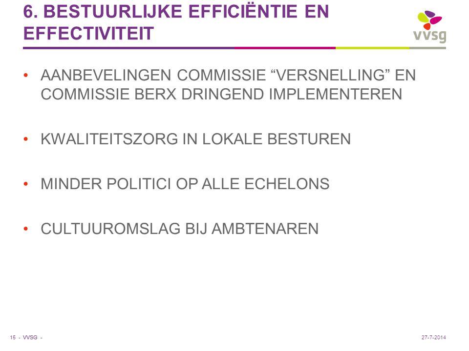 """VVSG - 6. BESTUURLIJKE EFFICIËNTIE EN EFFECTIVITEIT AANBEVELINGEN COMMISSIE """"VERSNELLING"""" EN COMMISSIE BERX DRINGEND IMPLEMENTEREN KWALITEITSZORG IN L"""