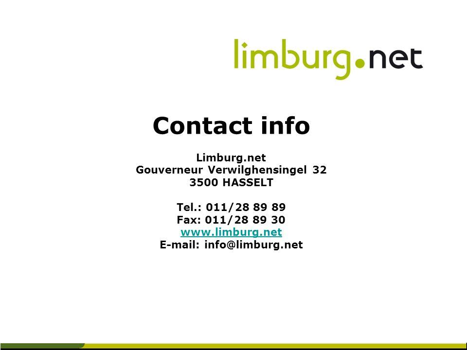 Contact info Limburg.net Gouverneur Verwilghensingel 32 3500 HASSELT Tel.: 011/28 89 89 Fax: 011/28 89 30 www.limburg.net E-mail: info@limburg.net www.limburg.net
