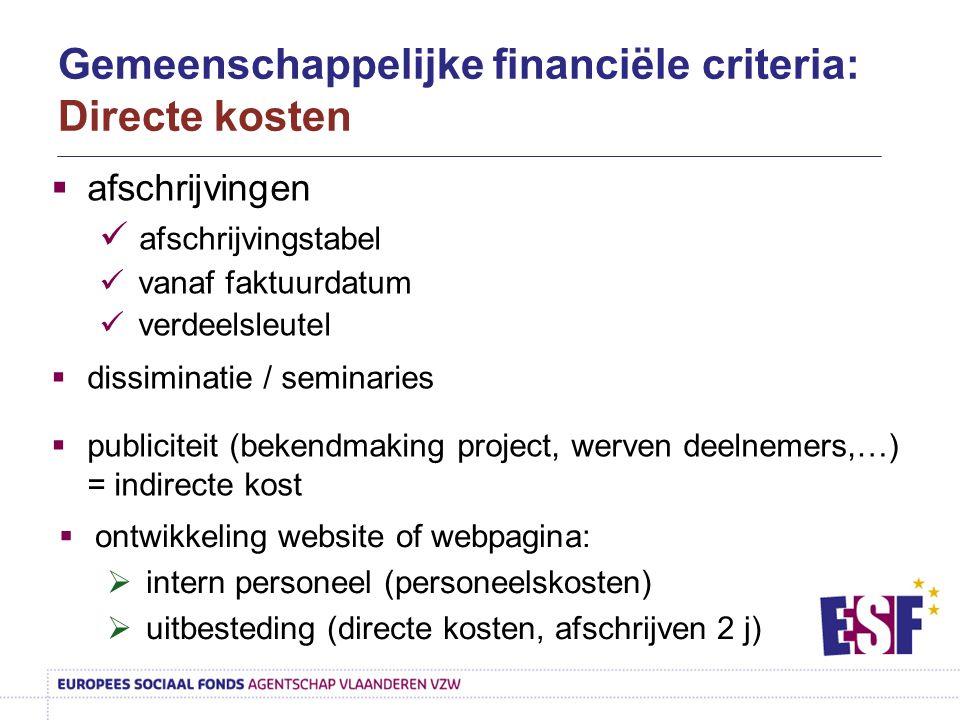  afschrijvingen afschrijvingstabel vanaf faktuurdatum verdeelsleutel  dissiminatie / seminaries Gemeenschappelijke financiële criteria: Directe kost