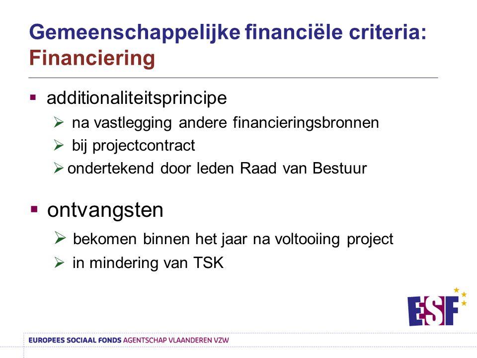  additionaliteitsprincipe  na vastlegging andere financieringsbronnen  bij projectcontract  ondertekend door leden Raad van Bestuur  ontvangsten